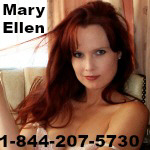 Phone sex with Mary Ellen 1-844-207-5730