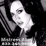 Phone sex with Mistress Alley - 833-345-9958